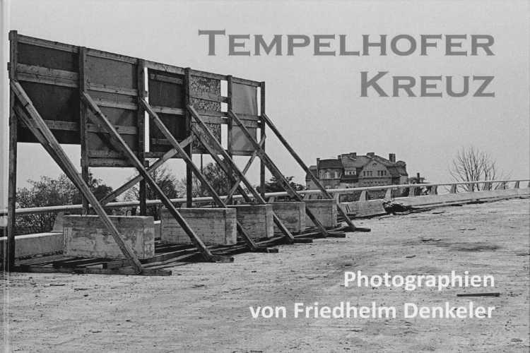 Künstlerbuch »Tempelhofer Kreuz«, 30x21 cm, 96 Seiten, Selbstverlag © Friedhelm Denkeler 2019