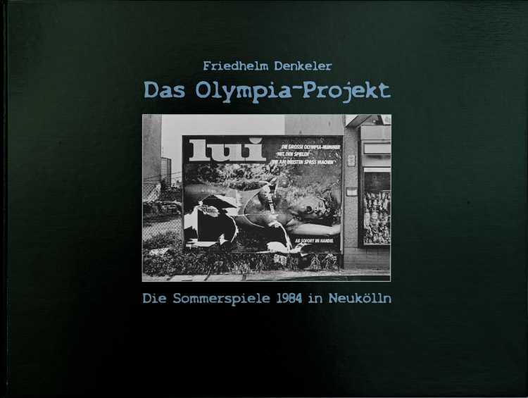Künstlerbuch »Das Olympia-Projekt  42x30 cm, 80 Seiten, Hardcover, Selbstverlag © Friedhelm Denkeler 2016
