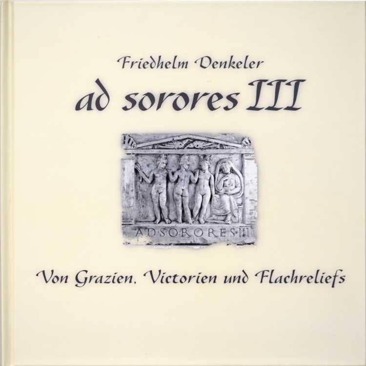 Künstlerbuch »ad sorores III – Von Grazien, Victorien und Flachreliefs«, 30×30 cm, 84 Seiten, Hardcover, Selbstverlag © Friedhelm Denkeler 2019