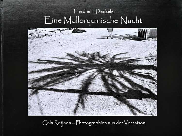 Künstlerbuch »Eine Mallorquinische Nacht«, 42×30 cm, 156 Seiten, Hardcover, Selbstverlag © Friedhelm Denkeler 2017