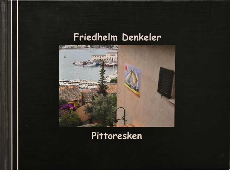 Künstlerbuch »Pittoresken«, 21x15 cm, 96 Seiten, Hardcover, Selbstverlag © Friedhelm Denkeler 2006