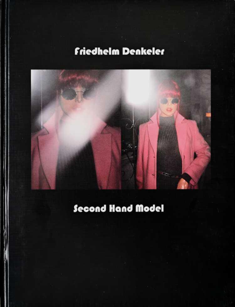 Künstlerbuch »Second Hand Modell«, 27x20 cm, 112 Seiten, Hardcover, Selbstverlag © Friedhelm Denkeler 2007