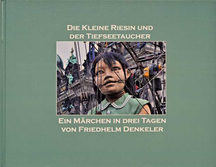 Künstlerbuch »Die kleine Riesin und der Tiefseetaucher«, 30x21 cm, 88 Seiten, Hardcover, Selbstverlag © Friedhelm Denkeler 2010